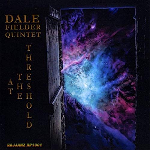 At The Threshold by Dale Fielder Quintet